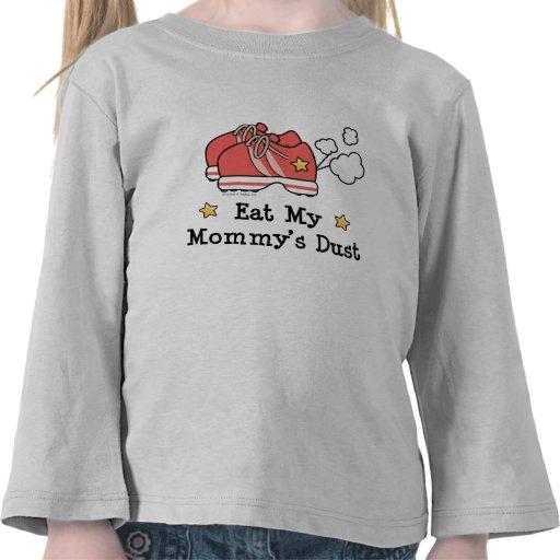 Eat My Mommy's Dust Long Sleeve Toddler Tee Shirt