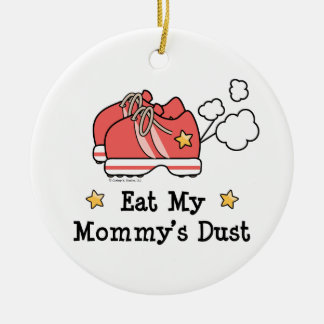 Eat My Mommy's Dust Ornament