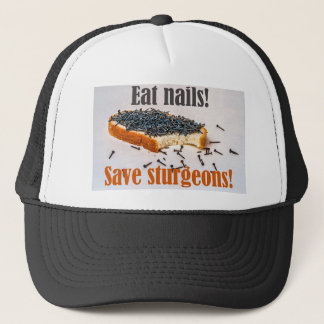 Eat Nails Save Sturgeons! Trucker Hat