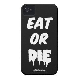 Eat or DIE (a friendly reminder) iPhone 4 Cover