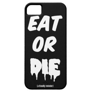 Eat or DIE (a friendly reminder) iPhone SE/5/5s Case