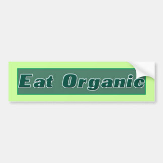 Eat Organic Bumpersticker Bumper Sticker