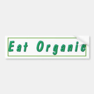Eat Organic Bumpersticker Bumper Stickers