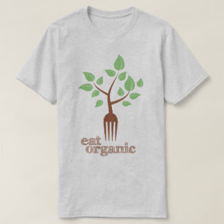 Eat Organic Food Slogan Health Natural T-Shirt