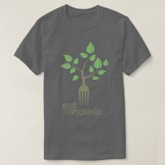 Eat Organic Food Slogan Natural Health T-Shirt