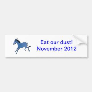 Eat our Dust! Bumper Sticker