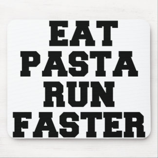 EAT PASTA RUN FASTER MOUSE PAD