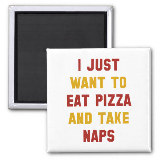 Eat Pizza And Take Naps 2 Inch Square Magnet