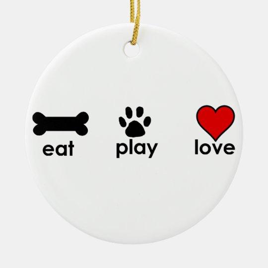 Eat Play Love Ceramic Ornament