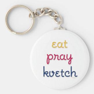 Eat-Pray-Kvetch Keychain
