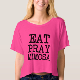 Eat Pray Mimosa funny women's shirt