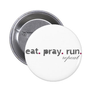 eat. pray. run. Button