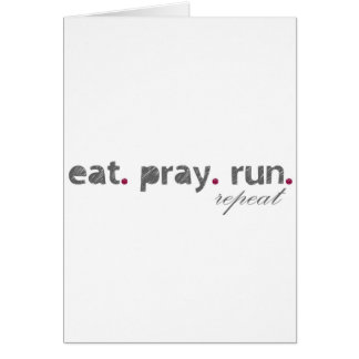 eat. pray. run. Card