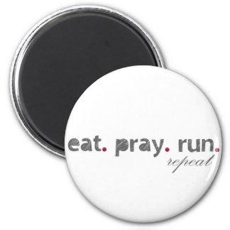 eat. pray. run. Magnet