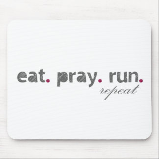 eat. pray. run. Mouse Pad