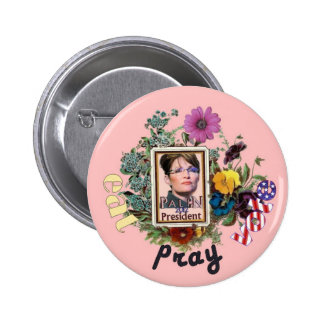 eat pray vote Sarah Palin Pinback Button