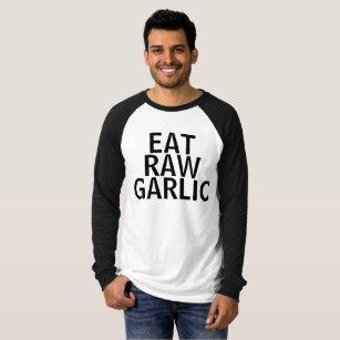 EAT RAW GARLIC T-Shirt