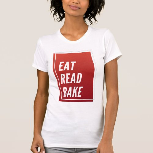 Eat Read Bake Trendy Quotes Gift T_Shirt