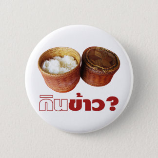 Eat Rice? [Gin Khao?] ... Thai Lao Isan Food Button