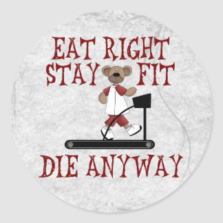 Eat Right - Stay Fit Classic Round Sticker
