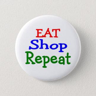 Eat Shop Repeat Pinback Button
