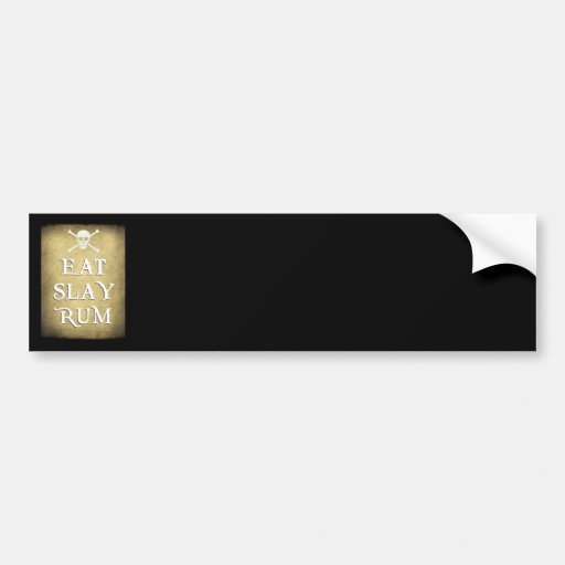 EAT, SLAY, RUM    on parchment Bumper Sticker