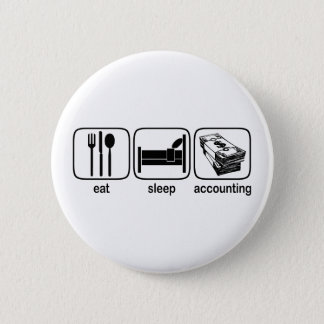 Eat Sleep Accounting Button