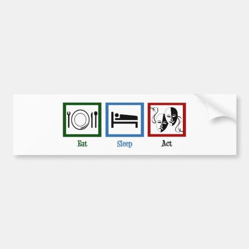 Eat Sleep Act Bumper Sticker