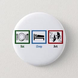 Eat Sleep Act Button