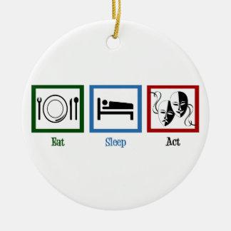 Eat Sleep Act Ceramic Ornament