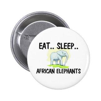 Eat Sleep AFRICAN ELEPHANTS Buttons