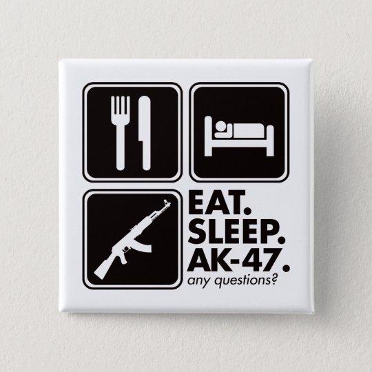 Eat Sleep AK-47 - Black Button