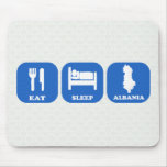 Eat Sleep Albania Mouse Pad