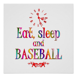 Eat, Sleep and Baseball Posters