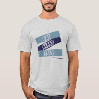 Eat Sleep and FAP T-Shirt