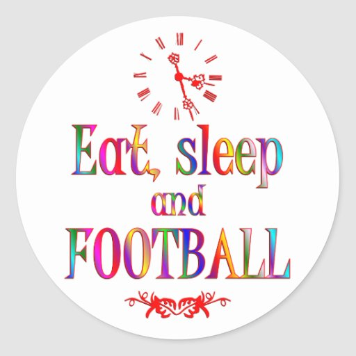 Eat, Sleep and Football Round Stickers