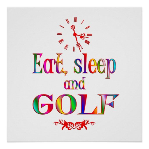 Eat, Sleep and Golf Poster
