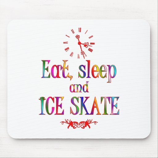 Eat, Sleep and Ice Skate Mouse Pad