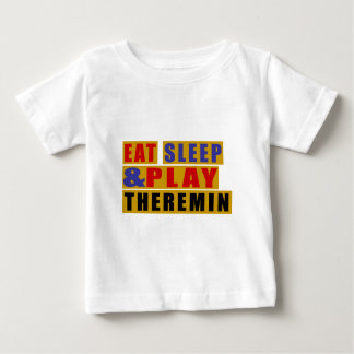 Eat Sleep And Play THEREMIN Baby T-Shirt