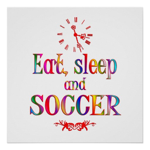 Eat, Sleep and Soccer Print