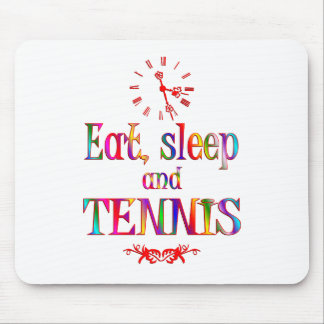 Eat, Sleep and Tennis Mousepad