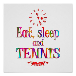 Eat, Sleep and Tennis Posters