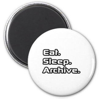 Eat. Sleep. Archive. 2 Inch Round Magnet