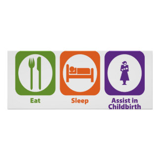 Eat Sleep Assist in Childbirth Poster