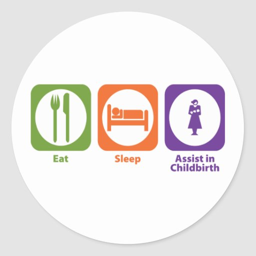 Eat Sleep Assist in Childbirth Stickers
