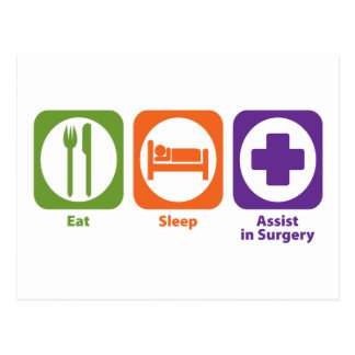 Eat Sleep Assist in Surgery Postcard