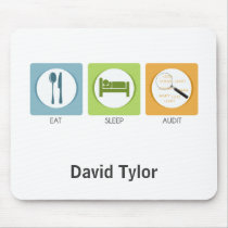 Eat Sleep Audit! Mouse Pad