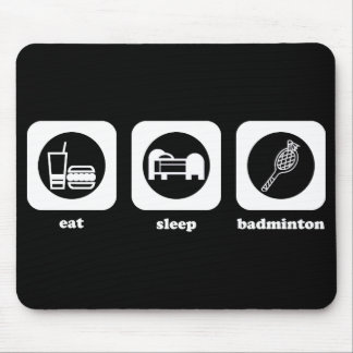 Eat. Sleep. Badminton. Mouepad Mouse Pad