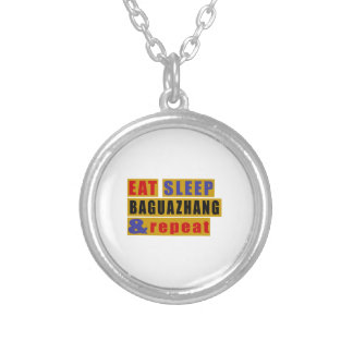 EAT SLEEP BAGUAZHANG AND REPEAT SILVER PLATED NECKLACE