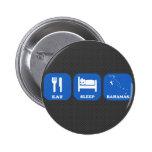 Eat Sleep Bahamas Buttons